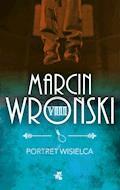Portret wisielca - Marcin Wroński - ebook + audiobook