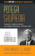 Potęga skupienia - Jack Canfield, Mark Victor Hansen, Les Hewitt - ebook