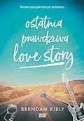 Ostatnia prawdziwa love story - Brendan Kiely - ebook