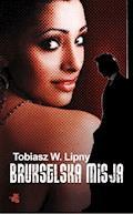 Brukselska misja - Tobiasz W. Lipny - ebook