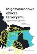 Międzynarodowe oblicza terroryzmu. Ujęcie interdyscyplinarne - Tomasz Domański - ebook