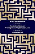Kłopot z chrześcijaństwem. Wieczne gnicie, apokaliptyczny ogień, praca - Tadeusz Bartoś, Agata Bielik-Robson - ebook