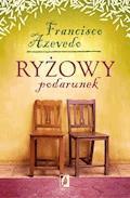 Ryżowy podarunek - Francisco Azevedo - ebook