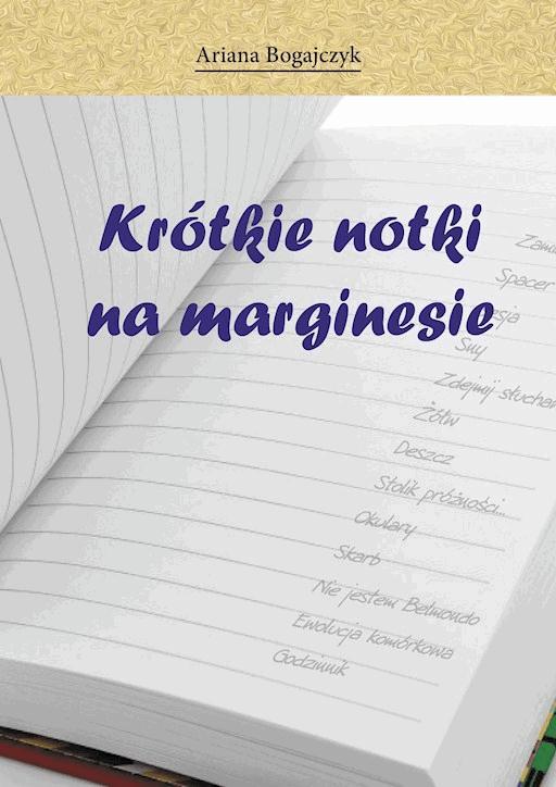 Krótkie Notki Na Marginesie Ariana Bogajczyk Ebook