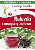 Nalewki i receptury ziołowe - Jadwiga Górnicka - ebook