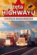 Książęta highwayu - Marcin Baraniecki - ebook