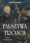 Fałszywa trójca. Część 1 – Kres wieczności - Marcin Buczyński - ebook