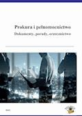 Prokura i pełnomocnictwo. Dokumenty, porady, orzecznictwo - Michał Kuryłek, Marcin Sarna, Maciej Szupłat - ebook