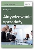 Aktywizowanie sprzedaży - Rafał Mysiorek - ebook