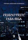 Przechytrzyć Pana Boga - Stefania Jagielnicka-Kamieniecka - ebook