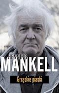 Grząskie piaski - Henning Mankell - ebook + audiobook