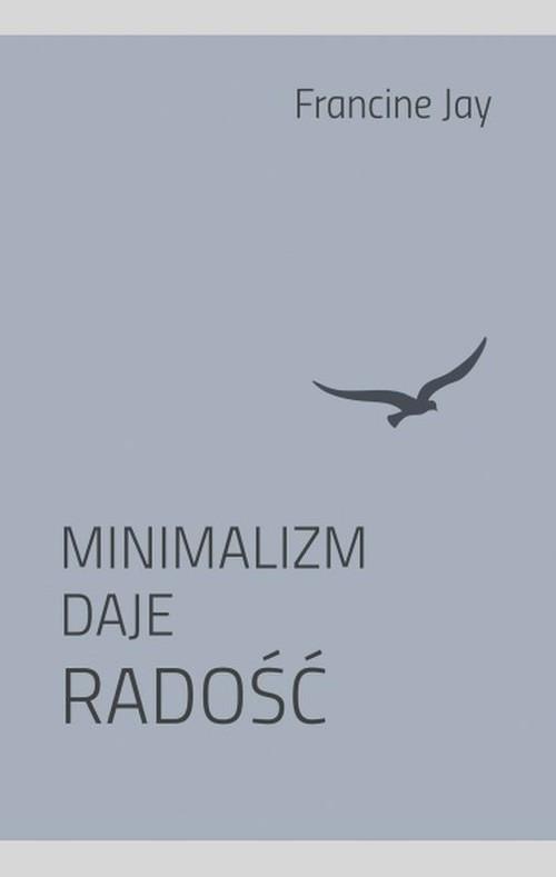 Minimalizm daje radość Francine Jay ebook + książka