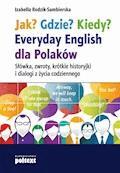 Jak? Gdzie? Kiedy? Everyday English dla Polaków - Izabella Rodzik-Sambierska - ebook