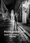 Życie jest piękne niestety - Piotr Lenarczyk - ebook