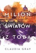 Milion światów z Tobą - Claudia Grey - ebook