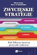 Zwycięskie strategie. Jak liderzy tworzą przyszłe sukcesy - Steven Krupp, Paul Schoemaker - ebook