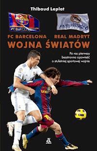 ab502a9b5 FC Barcelona - Real Madryt. Wojna światów - Thibaud Leplat - ebook ...