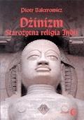 Dżinizm. Starożytna religia Indii - Piotr Balcerowicz - ebook