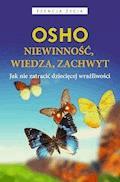 Niewinność, wiedza, zachwyt. Jak nie zatracić dziecięcej wrażliwości - OSHO - ebook