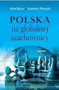 Polska na globalnej szachownicy - Adam Balcer, Kazimierz Wóycicki - ebook