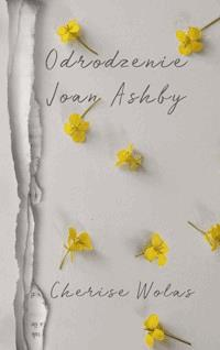 edc388e13c9cc8 Odrodzenie Joan Ashby - Cherise Wolas - ebook - Legimi online