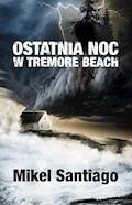 Ostatnia noc w Tremore Beach - Mikel Santiago - ebook