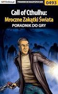 Call of Cthulhu: Mroczne Zakątki Świata - poradnik do gry - Krystian Smoszna - ebook