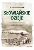 Słowiańskie dzieje - Bogusław Dębek - ebook