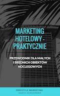 """""""Marketing hotelowy - praktycznie. Przewodnik dla małych i średnich obiektów noclegowych"""" - Freestyle Marketing Agata Adaszyńska - ebook"""