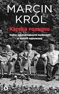 Klęska rozumu - Marcin Król - ebook