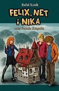 Felix, Net i Nika oraz Trzecia Kuzynka - Rafał Kosik - ebook