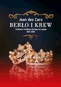 Berło i krew. Królowie i królowe Europy na wojnie 1914-1945 - Jean des Cars - ebook