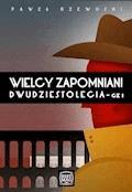 Wielcy zapomniani dwudziestolecia - Paweł Rzewuski - ebook