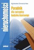 Poradnik dla zarządcy budynku biurowego - Agnieszka Chmarzyńska - ebook