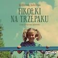 Fikołki na trzepaku - Małgorzata Kalicińska - audiobook