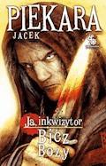 Ja, inkwizytor. Bicz Boży - Jacek Piekara - ebook + audiobook