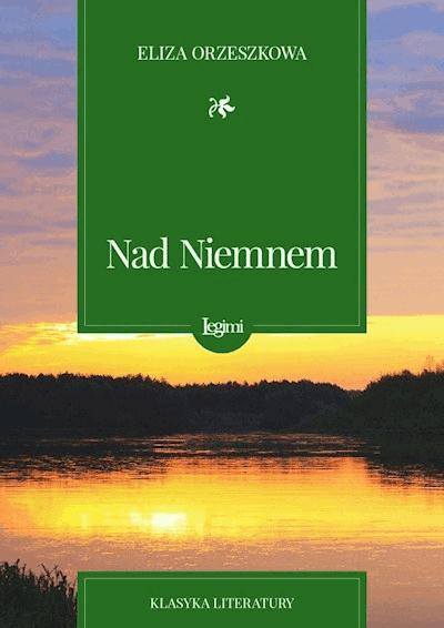 bbc052a6a7d4ad Nad Niemnem - Eliza Orzeszkowa - ebook + audiobook - Legimi online