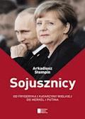 Sojusznicy. Od Fryderyka i Katarzyny Wielkiej do Merkel i Putina - Arkadiusz Stempin - ebook