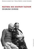 Nazywał nas bratnim teatrem - Zbigniew Osiński - ebook