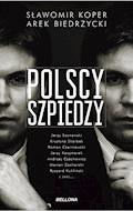 Polscy szpiedzy - Sławomir Koper, Arek Biedrzycki - ebook