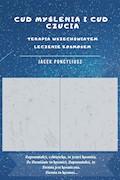 Cud myślenia i cud czucia.Terapia wszechświatem. Leczenie kosmosem - Jacek Poncyliusz - ebook