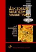 Jak zostać mistrzem marketingu - Jeffrey J. Fox - ebook