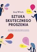 Sztuka skutecznego proszenia - Guy Winch - ebook