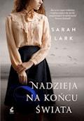 Nadzieja na końcu świata - Sarah Lark - ebook
