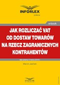 Jak rozliczać VAT od dostaw towarów na rzecz zagranicznych kontrahentów - Marcin Jasiński - ebook