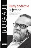 Plusy dodatnie i ujemne - Ryszard Bugaj - ebook