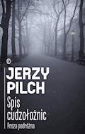Spis cudzołożnic. Proza podróżna - Jerzy Pilch - ebook