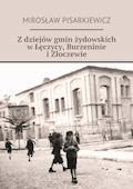 Z dziejów gmin żydowskich w Łęczycy, Burzennie i Złoczewie - Pisarkiewicz Mirosław - ebook